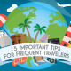 15 Important tips for frequent travelers