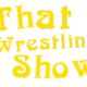 That Wrestling Show Podcast 1 19 16