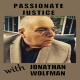 Passionate Justice with Jonathan Wolfman 4-23-16