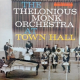 Thelonius Monk Orchestra At Town Hall