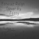 Forever Reign [COVER PREVIEW] ft.Jessy