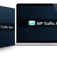 WP Traffic App Detail Review and WP Traffic App $22,700 Bonus