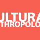 GBA 07 : Introduction to cultural Anthropology Lesson 1-2