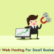 Best Web Hosting Plan for Small Businesses