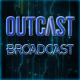 OutCast Broadcast #4 (Oct/3/2013)