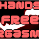 Hands Free Orgasm #1 - Sexual Enhancement