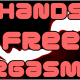 Hands Free Orgasm #4 - Sexual Enhancement