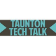 Taunton Tech Talk 14