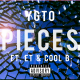 YGTO - Pieces ft. ET & Cool B