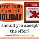 Credit Card Payment Holidays - Should You Accept the Offer?