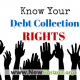 Know Your Debt Collection Rights