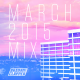 MARCH 2015 MIX