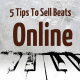 Selling Beats Using These 5 Steps